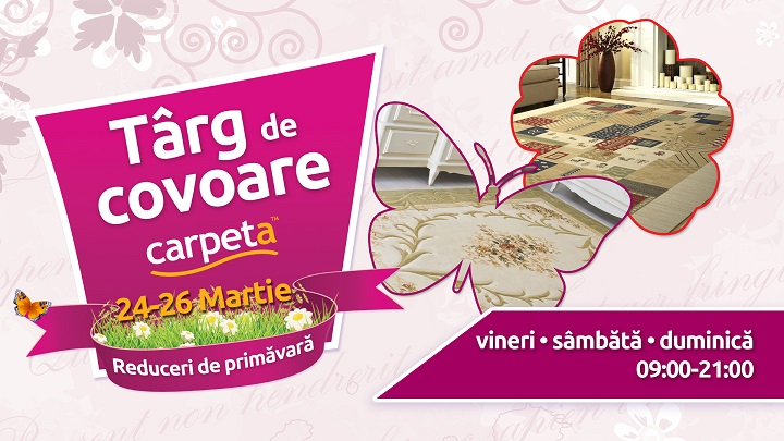 Targul de covoare – Carpeta Botosani 2017!