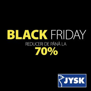 JYSK : Black Friday – reduceri pana la 70%